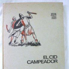 Libros de segunda mano: LIBRO EL CID CAMPEADOR , ILUSTRADO, JOSEPH LACIER, EDITORIAL BRUGUERA, 1968. Lote 219184183