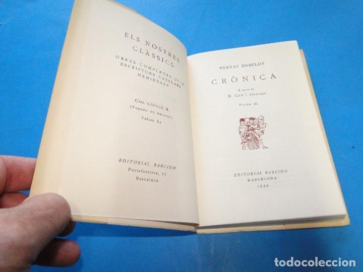Libros de segunda mano: CRÒNICA.- BERNAT DESCLOT. 5 VOL OBRA COMPLETA - Foto 6 - 219191320