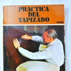 Libros de segunda mano: LIBRO PRACTICA DEL TAPIZADO , C. HOWES , CEAC , 1980. Lote 219200706