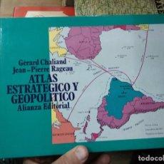 Libros de segunda mano: ATLAS ESTRATEGICO Y GEOPOLÍTICO, GÉRARD CHALIAND Y JEAN-PIERRE RAGEAU. L.11292. Lote 219216002