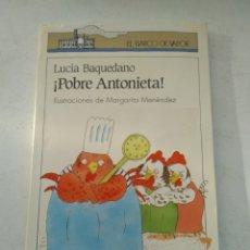 Libros de segunda mano: ¡POBRE ANTONIETA!/EL BARCO DE VAPOR. Lote 219240483