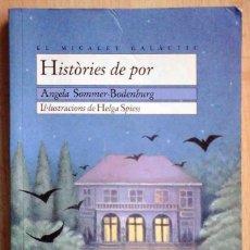 Libros de segunda mano: HISTÒRIES DE POR (ANGELA SOMMER-BODENBURG) IL-LUSTRACIONS HELGA SPIESS. BROMERA 2006. Lote 219243746