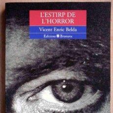 Libros de segunda mano: L'ESTIRP DE L'HORROR (VICENT ENRIC BELDA) ED. BROMERA 1998. Lote 219243772