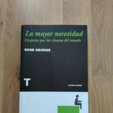 Libros de segunda mano: LA MAYOR NECESIDAD. ROSE GEORGE.. Lote 219259728