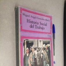 Libros de segunda mano: HISTORIA SOCIAL DEL TRABAJO / MIGUEL ÁNGEL GONZÁLEZ MUÑIZ / EDICIONES JÚCAR 1ª EDICIÓN 1975. Lote 219259852
