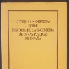 Libros de segunda mano: CUATRO CONFERENCIAS SOBRE LA HISTORIA DE LA INGENIERÍA DE OBRAS PÚBLICAS. MINISTERIO DE OBRAS PUBLIC. Lote 219260378