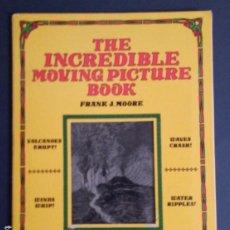 Libros de segunda mano: THE INCREDIBLE MOVING PICTURE BOOK - FRANK J MOORE - INGLÉS. Lote 219263378