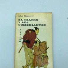 Libros de segunda mano: EL TEATRO Y LOS COMEDIANTES. LEON CHANCEREL. ED. UNIVERSITARIA DE BUENOS AIRES, 1963. PAGS:157. Lote 219275930