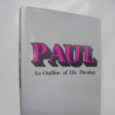 Libros de segunda mano: PAUL. AN OUTLINE OF HIS THEOLOGY. HERMAN RIDDERBOS. WILLIAM D. EERD MANS. PUBLISHING COMPANY 1975. Lote 219330256