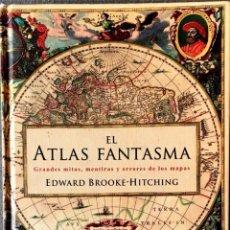 Libros de segunda mano: EL ATLAS FANTASMA. EDWARD BROOKE-HITCHING.. Lote 219339576
