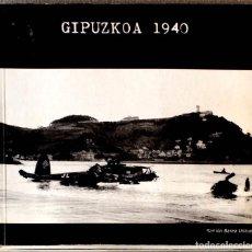 Libros de segunda mano: GIPUZKOA 1940. RAMÓN BAREA UNZUETA.. Lote 219340472