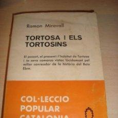 Libros de segunda mano: TORTOSA I ELS TORTOSINS POR RAMON MIRAVALL ,, PREMI CATALONIA 1969. Lote 219340863