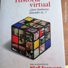 Libros de segunda mano: HISTORIA VIRTUAL. ¿QUÉ HUBIERA PASADO SI...? - NIALL FERGUSON. TAURUS.1998 457PP. Lote 219355272