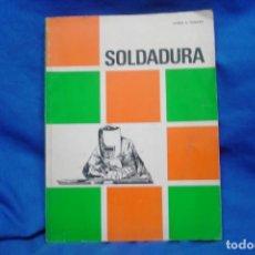 Libros de segunda mano: SOLDADURA - JAMES A. PENDER - LIBROS MC GRAW -HILL 1971 - IMPRESO EN COLOMBIA POR CARVAJAL - & CIA. Lote 219371647