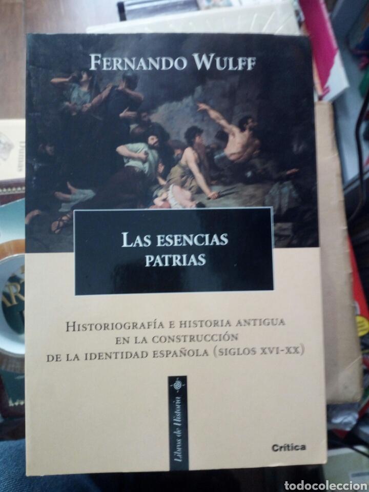 LAS ESENCIAS PATRIAS, FERNANDO WULFF, ED. CRÍTICA (Libros de Segunda Mano - Historia - Otros)
