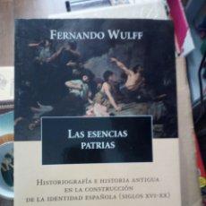 Libros de segunda mano: LAS ESENCIAS PATRIAS, FERNANDO WULFF, ED. CRÍTICA. Lote 219373310
