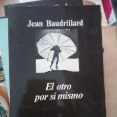 Libros de segunda mano: EL OTRO POR SÍ MISMO, JEAN BAUDRILLARD, ED. ANAGRAMA. Lote 219374463