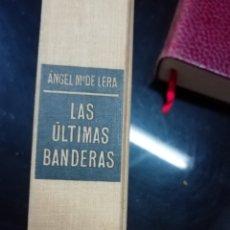 Libros de segunda mano: LIBRO LAS ÚLTIMAS BANDERAS. Lote 219387123