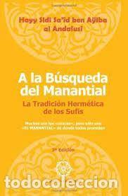 A LA BÚSQUEDA DEL MANANTIAL HAYY SIDI SA'ID BEN AŸBA AL ANDALUSÍ (Libros de Segunda Mano - Pensamiento - Otros)