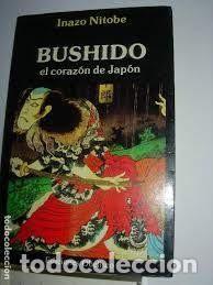 BUSHIDO EL CORAZÓN DEL JAPÓN INAZO NITOBE (Libros de Segunda Mano - Pensamiento - Otros)