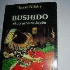 Libros de segunda mano: BUSHIDO EL CORAZÓN DEL JAPÓN INAZO NITOBE. Lote 219448050