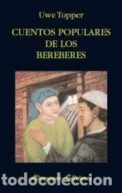 CUENTOS POPULARES DE LOS BEREBERES UWE TOPPER (Libros de Segunda Mano - Pensamiento - Otros)
