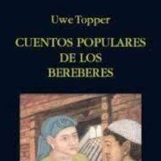 Libros de segunda mano: CUENTOS POPULARES DE LOS BEREBERES UWE TOPPER. Lote 219448168