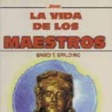 Libros de segunda mano: LA VIDA DE LOS MAESTROS BAIRD T SPALDING. Lote 219448331