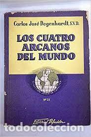 LOS CUATRO ARCANOS DEL MUNDO CARLOS JOSÉ DEGENHARDT S V D (Libros de Segunda Mano - Pensamiento - Otros)