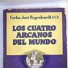 Libros de segunda mano: LOS CUATRO ARCANOS DEL MUNDO CARLOS JOSÉ DEGENHARDT S V D. Lote 219448760