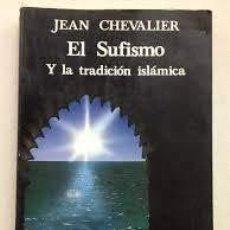Libros de segunda mano: EL SUFISMO Y LA TRADICIÓN ISLÁMICA JEAN CHEVALIER. Lote 219448918