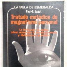 Libros de segunda mano: TRATADO METÓDICO DE MAGNETISMO PERSONAL - JAGOT, PAUL-C, EDAF, MADRID, 1987 / PARAPSICOLOGÍA /. Lote 171717800