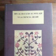 Libros de segunda mano: IBN AL-BAYTAR AL-MALAQI Y LA CIENCIA ÁRABE. 2008. ACTAS I Y II SIMPONSIOS INTERNACIONALES.. Lote 219559745