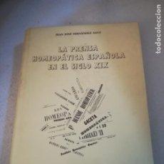 Libros de segunda mano: LA PRENSA HOMEOPATICA ESPAÑOLA EN EL SIGLO XIX. JUAN JOSE FERNANDEZ SANZ. 1999. TAPA DURA. 241 PAG. Lote 219572592