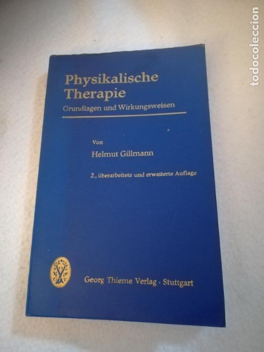 PHYSIKALISCHE THERAPIE. HELMUT GILLMANN. 1968. GEORG THIEME VERLAG. 217 PAGINAS. EN ALEMAN (Libros de Segunda Mano - Pensamiento - Otros)