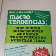 Libros de segunda mano: DIEZ NUEVAS ORIENTACIONES QUE ESTAN TRANSFORMANDO NUESTRAS VIDAS. JOHN NAISBITT. 1983. ED.MITRE. Lote 219586132