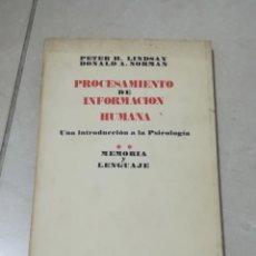 Libros de segunda mano: PROCESAMIENTO DE INFORMACION HUMANA. MEMORIA Y LENGUAJE. EDITORIAL TECNOS. 210 PAG. RUSTICA. 1975.. Lote 219586368