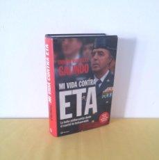 Libros de segunda mano: ENRIQUE RODRIGUEZ GALINDO - MI VIDA CONTRA ETA, SIN CD - PLANETA 2006. Lote 219619073