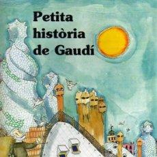 Libros de segunda mano: PETITA HISTÒRIA DE GAUDÍ. Lote 219627242