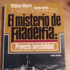 Libri di seconda mano: EL MISTERIO DE FILADELFIA: PROYECTO INVISIBILIDAD. WILLIAM MOORE. PLAZA & JANÉS. PRIMERA EDICIÓN, AB. Lote 219639766