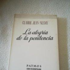 Libros de segunda mano: LA ALEGRIA DE LA PENITENCIA. CLAUDE JEAN-NESMY. 133. ED.PATMOS. 1970. RUSTICA. 222 PAG. Lote 219643770