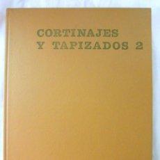 Libros de segunda mano: LIBRO CORTINAJES Y TAPIZADOS 2, GIULIO PELUZZI, EDITORIAL GUSTAVO GILI, 1974, ISBN 84-252-0812-2. Lote 219649760