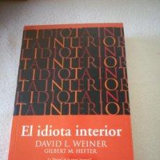Libros de segunda mano: EL IDIOTA INTERIOR. DAVID L.WEINER. 2001. EDICIONES VERGARA. 507 PAGINAS.. Lote 219654291