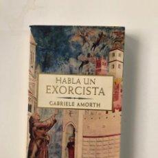 Libros de segunda mano: HABLA UN EXORCISTA. GABRIELLE AMORTH. PLANETA TESTIMONIO. PRIMERA EDICIÓN. DIFICIL DE ENCONTRAR.. Lote 219657146