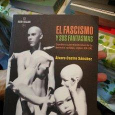 Libros de segunda mano: EL FASCISMO Y SUS FANTASMAS. ÁLVARO CASTRO SÁNCHEZ.. Lote 219668356