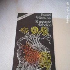 Libros de segunda mano: EL UNIVERSO DIAOLICO. ROLAND VILLENUEVE. 387 PAG. EDICIONES FELMAR. TAPA BLANDA.. Lote 219684570