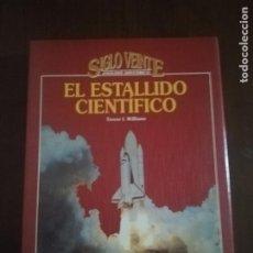 Libros de segunda mano: EL ESTALLIDO CIENTIFICO. TOMO I. WILLIAMS. SIGLO XX. ANALISIS HISTORICO. AGUILAR. 1993. PAG. 264.. Lote 219693725
