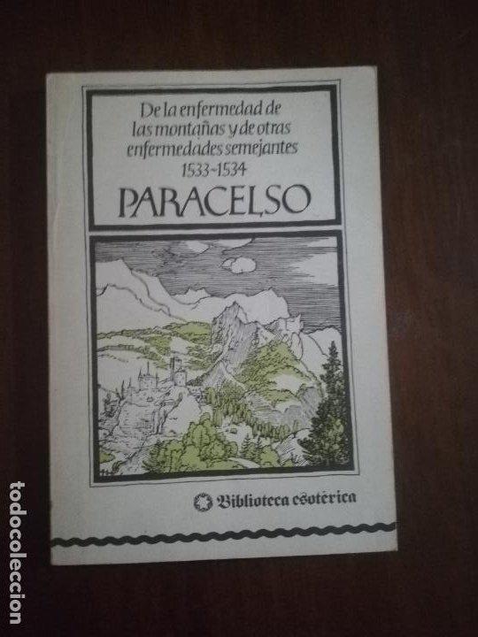 PARACELSO. DE LA ENFERMEDAD DE LAS MONTAÑAS Y DE OTRAS ENFERMEDADES SEMEJANTES, 1982. PAG. 98. (Libros de Segunda Mano - Parapsicología y Esoterismo - Otros)