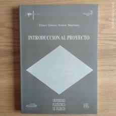 Libros de segunda mano: MECANICA, MATERIALES. INTRODUCCIÓN AL PROYECTO. ELISEO GOMEZ, ED. U. POITÉCNICA DE VALENCIA, 1989. Lote 219697558