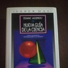 Libros de segunda mano: NUEVA GUIA DE LA CIENCIA, ISSAC ASIMOV. PLAZA & JANES, 1991. PAGINAS. 830.. Lote 219699696